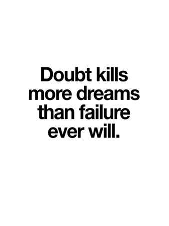 Doubt Kills More Dreams by Brett Wilson