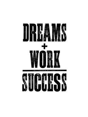 Dreams And Work - Success by Brett Wilson