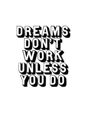 Dreams Dont Work Unless You Do by Brett Wilson