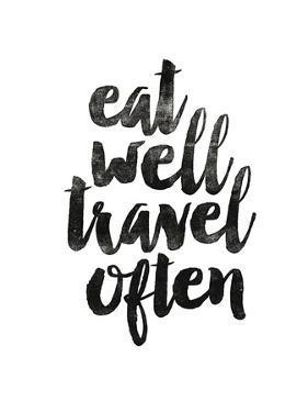 Eat Well Travel Often 2 by Brett Wilson
