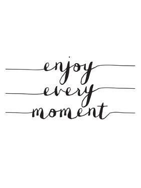 Enjoy Every Moment by Brett Wilson