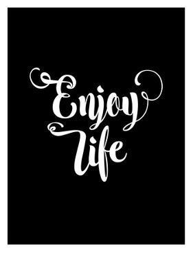 Enjoy Life BLK by Brett Wilson