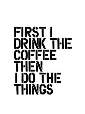 First I Drink the Coffee by Brett Wilson