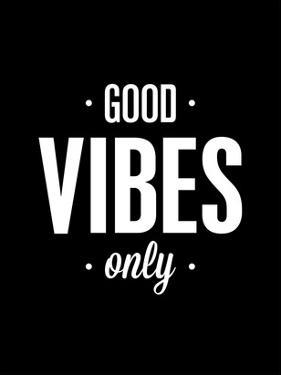 Good Vibes Only by Brett Wilson