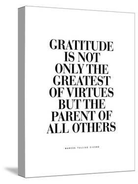 Gratitude is the Greatest of Virtues by Brett Wilson