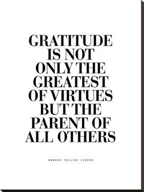 Gratitude is the Greatest of Virtues by Brett Wilson