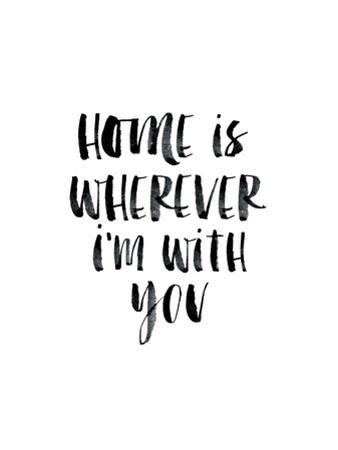 Home Is Wherever Im With You by Brett Wilson