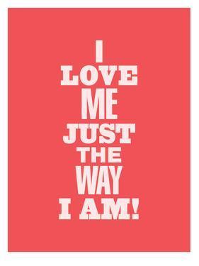 I Love Me Just the Way I Am by Brett Wilson
