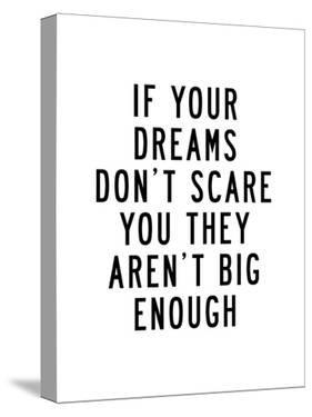 If Your Dreams Dont Scare You by Brett Wilson