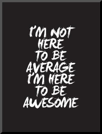 Im Not Here To Be Average by Brett Wilson