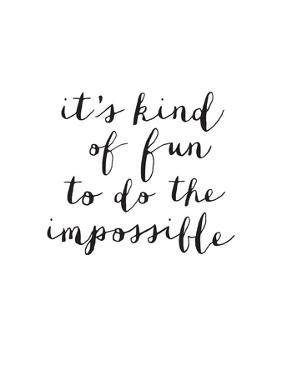 Its Kind of Fun to do the Impossible by Brett Wilson