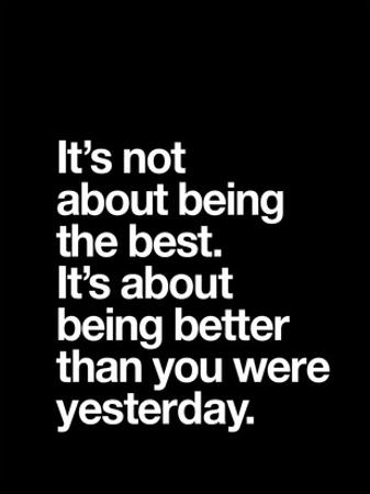 Its not about being the best