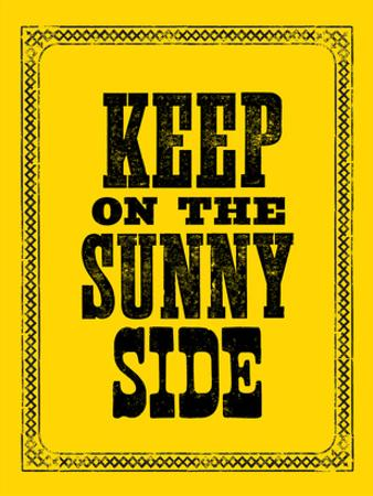 Keep On The Sunny Side