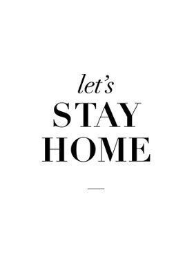 Lets Stay Home by Brett Wilson