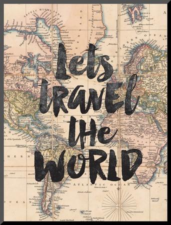 Lets Travel The World BW by Brett Wilson