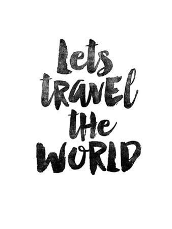 Lets Travel the World by Brett Wilson