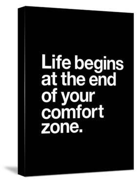 Life Begins at the End of Your Comfort Zone by Brett Wilson