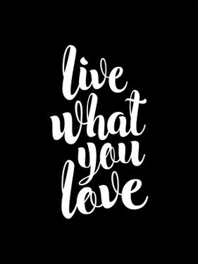 Live What You Love BLK by Brett Wilson