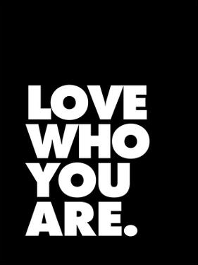 Love Who You Are 2 by Brett Wilson