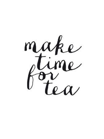 Make Time For Tea by Brett Wilson