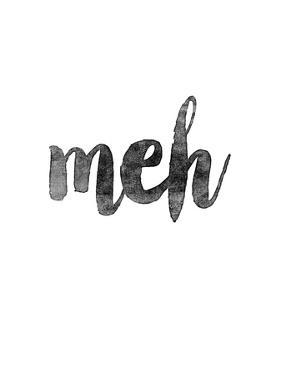 Meh by Brett Wilson