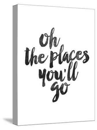 Oh the Places Youll Go by Brett Wilson