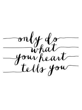 Only Do What Your Heart Tells You by Brett Wilson