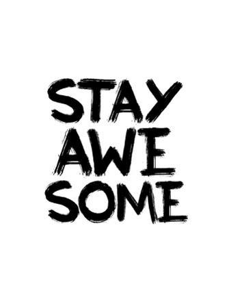 Stay Awesome by Brett Wilson