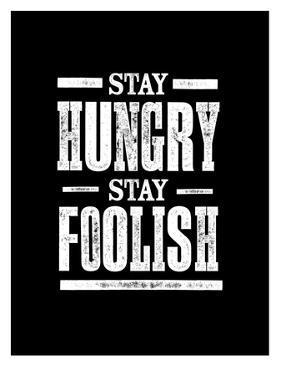 Stay Hungry Stay Foolish by Brett Wilson