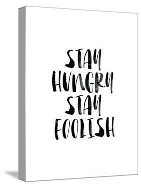 Stay Hungry Stay Foolish by Brett Wilson