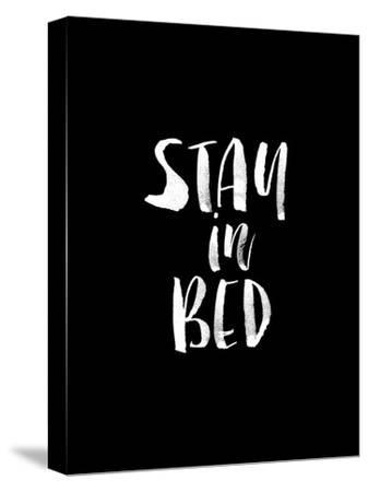 Stay In Bed BLK by Brett Wilson