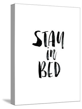Stay In Bed by Brett Wilson