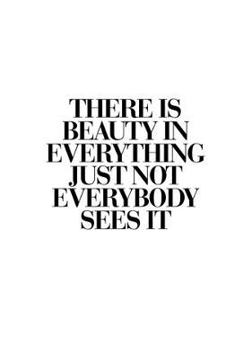 There Is Beauty In Everything by Brett Wilson