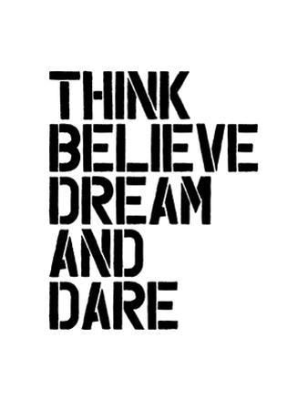 Think Believe Dream and Dare Wht