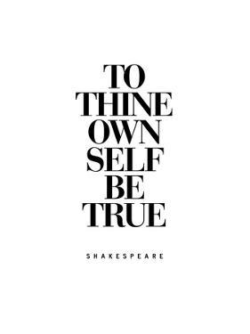To Thine Own Self Be True by Brett Wilson