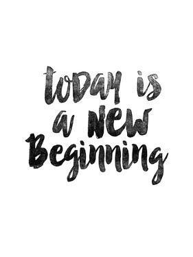 Today is a New Beginning by Brett Wilson