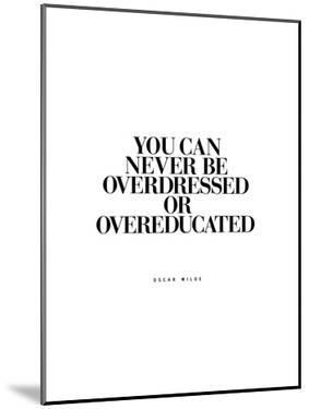 You Can Never Be Overdressed by Brett Wilson