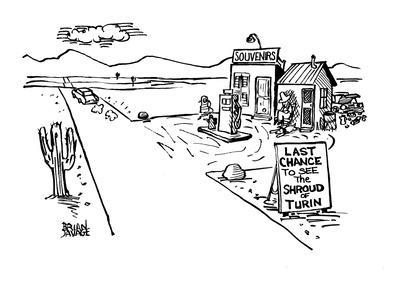 """A gas station in a lonely desert with the sign """"Last chance to see the Shr? - New Yorker Cartoon"""