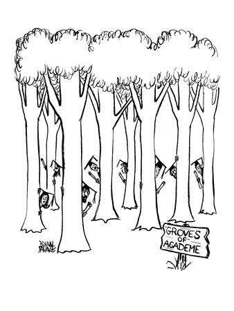 In the foreground there is a sign, 'Groves of Academe.'  Behind it there a? - New Yorker Cartoon