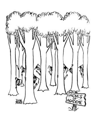 In the foreground there is a sign, 'Groves of Academe.'  Behind it there a… - New Yorker Cartoon