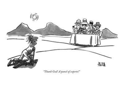 """""""Thank God! A panel of experts!"""" - New Yorker Cartoon"""