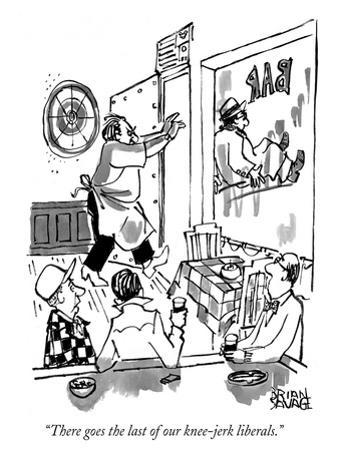 """""""There goes the last of our knee-jerk liberals."""" - New Yorker Cartoon"""