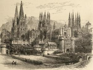 Bridge, Gateway and Cathedral of Burgos, Illustration from 'spanish Pictures' by the Rev. Samuel…