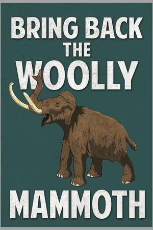 https://imgc.allpostersimages.com/img/posters/bring-back-the-woolly-mammoth_u-L-Q19E2Y70.jpg?p=0