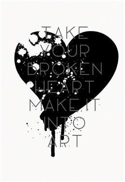 Broken Heart Make Art - Ink