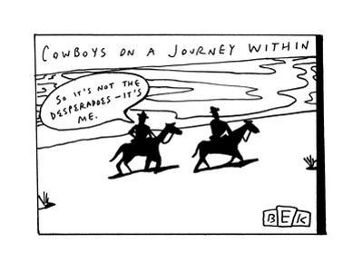 """""""COWBOYS ON A JOURNEY WITHIN"""" - New Yorker Cartoon"""