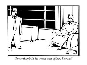 """""""I never thought I'd live to see so many different Batmans."""" - New Yorker Cartoon by Bruce Eric Kaplan"""