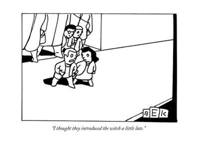 """""""I thought they introduced the witch a little late."""" - New Yorker Cartoon"""
