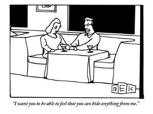 """""""I want you to be able to feel that you can hide anything from me."""" - New Yorker Cartoon by Bruce Eric Kaplan"""