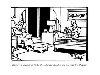 """""""It's one of those pieces you pay $142.4 million for at auction and then n?"""" - New Yorker Cartoon"""